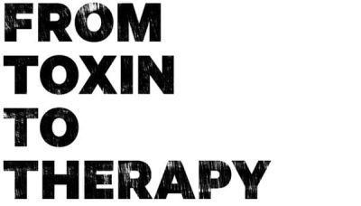 From Toxin to Therapy