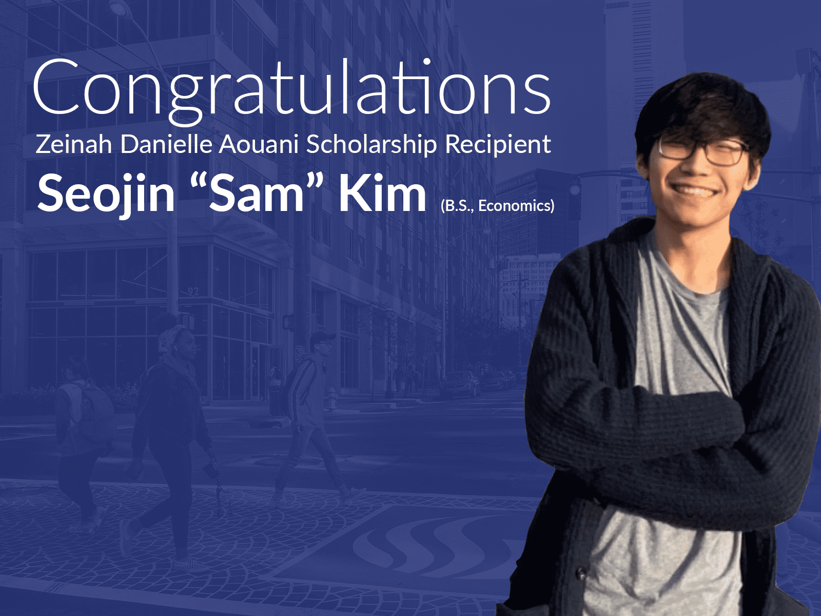 "Seojin ""Sam"" Kim (B.S. in Economics) received the first Zeinah Danielle Aouani scholarship"